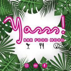 Yasss BAR FOOD MOOD